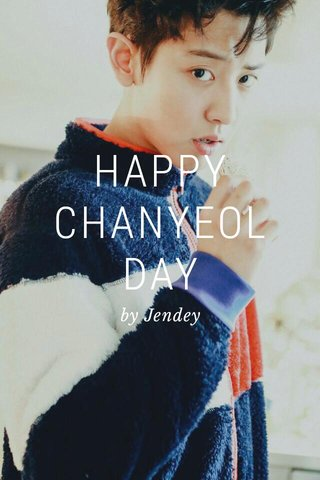 HAPPY CHANYEOL DAY by Jendey