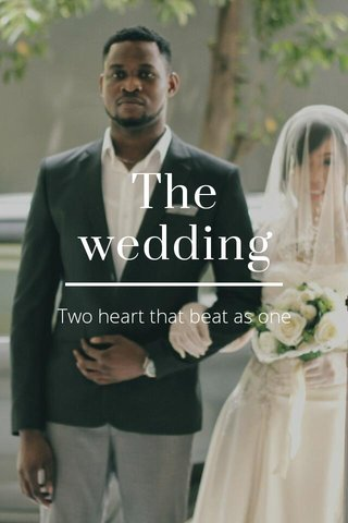 The wedding Two heart that beat as one