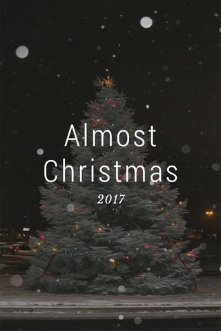 Almost Christmas 2017