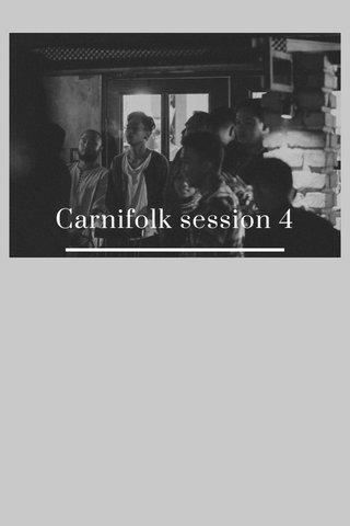Carnifolk session 4