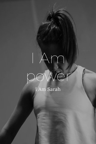 I Am power I Am Sarah