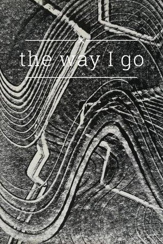 the way I go