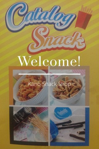 Welcome! Kano Snack Shop
