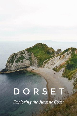 DORSET Exploring the Jurassic Coast