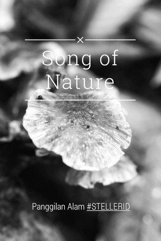 Song of Nature Panggilan Alam #STELLERID