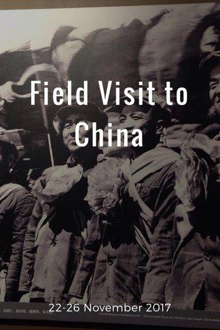 Field Visit to China 22-26 November 2017
