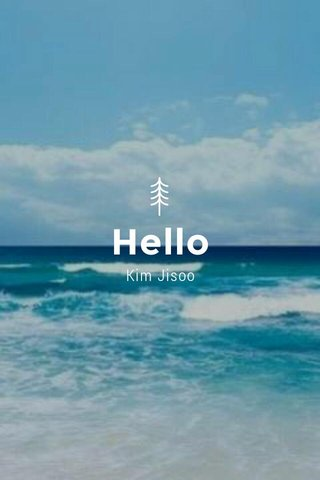 Hello Kim Jisoo