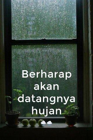 Berharap akan datangnya hujan 🌧🌧