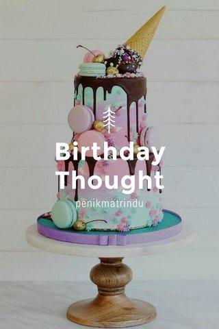 Birthday Thought penikmatrindu