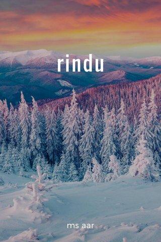 rindu ms aar