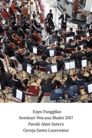 Expo Panggilan Seminari Wacana Bhakti 2017 Paroki Alam Sutera Gereja Santo Laurensius