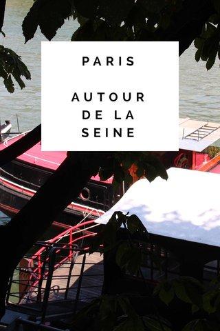 PARIS AUTOUR DE LA SEINE
