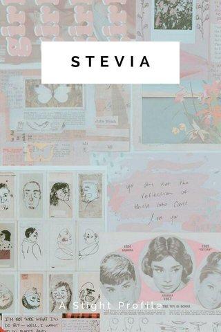 STEVIA A Slight Profile