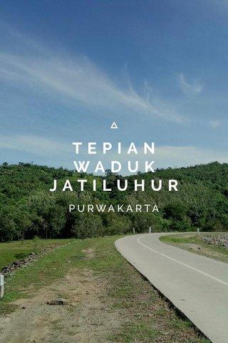 TEPIAN WADUK JATILUHUR PURWAKARTA