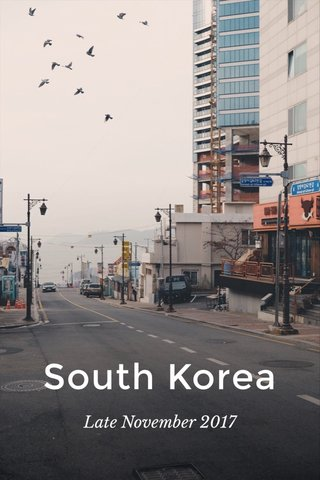 South Korea Late November 2017