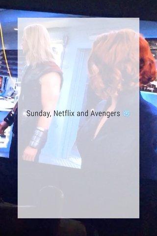 Sunday, Netflix and Avengers ❄️