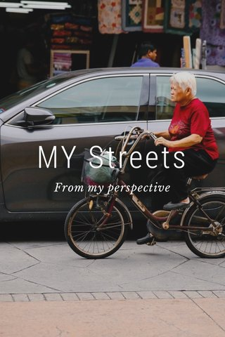 MY Streets From my perspective