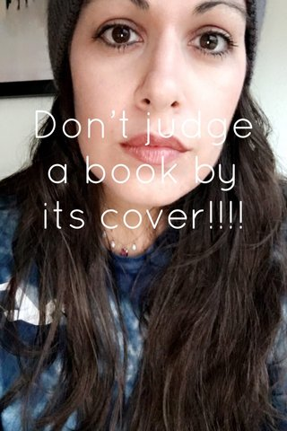 Don't judge a book by its cover!!!!