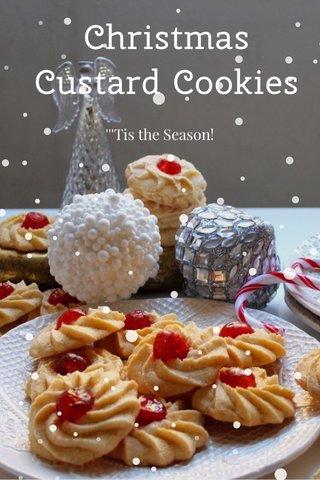 Christmas Custard Cookies '''Tis the Season!
