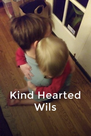 Kind Hearted Wils