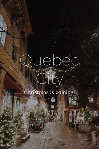 Quebec City Christmas is coming!
