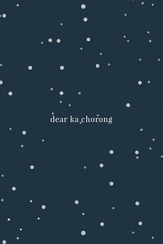 dear ka chorong