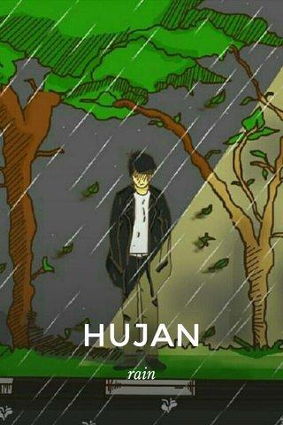 HUJAN rain