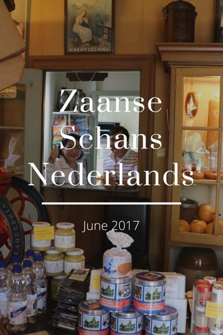 Zaanse Schans Nederlands June 2017