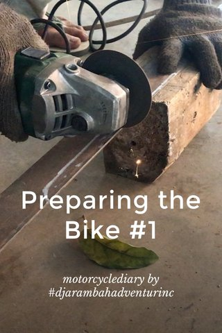 Preparing the Bike #1 motorcyclediary by #djarambahadventurinc