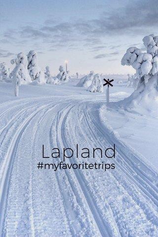 Lapland #myfavoritetrips