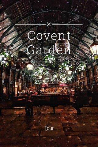 Covent Garden Tour