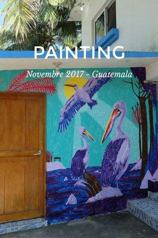 PAINTING Novembre 2017 - Guatemala