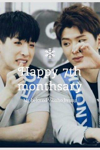 Happy 7th monthsary My beloved Wonho hyung