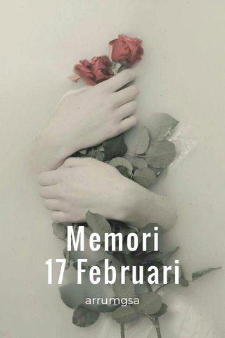 Memori 17 Februari arrumgsa