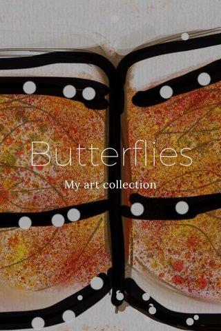 Butterflies My art collection