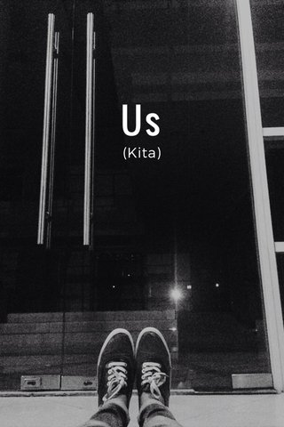 Us (Kita)