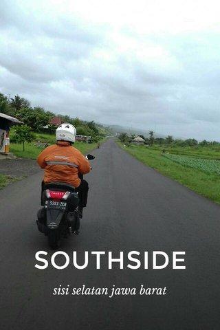 SOUTHSIDE sisi selatan jawa barat