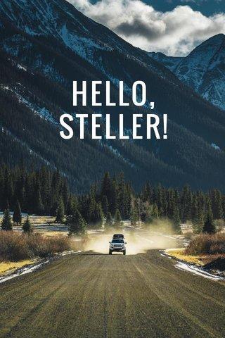 HELLO, STELLER!