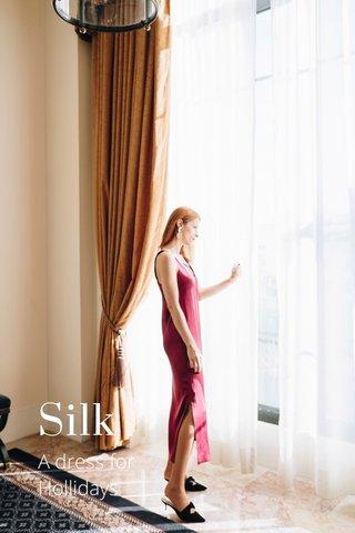 Silk A dress for Hollidays