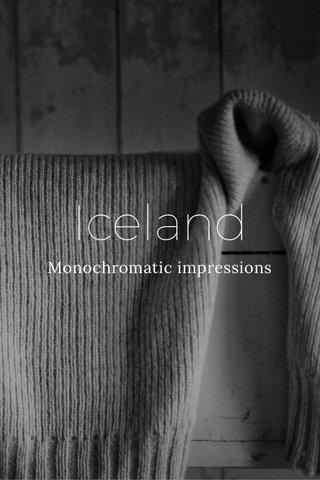 Iceland Monochromatic impressions