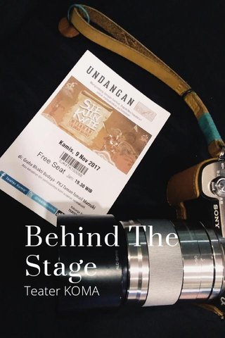 Behind The Stage Teater KOMA