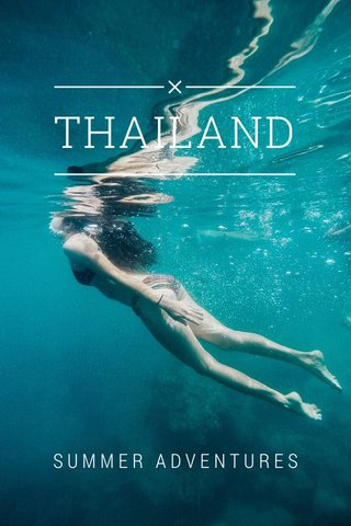 THAILAND SUMMER ADVENTURES