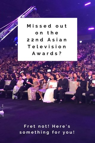 Missed out on the 22nd Asian Television Awards? Fret not! Here's something for you!