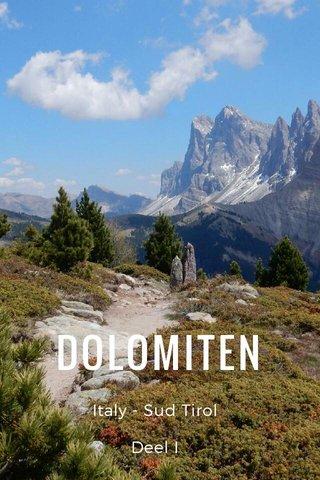 DOLOMITEN Italy - Sud Tirol Deel I