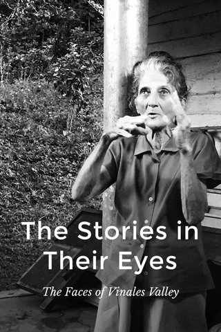 The Stories in Their Eyes The Faces of Vinales Valley