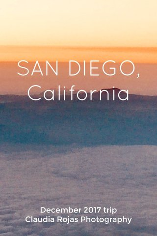 SAN DIEGO, California December 2017 trip Claudia Rojas Photography