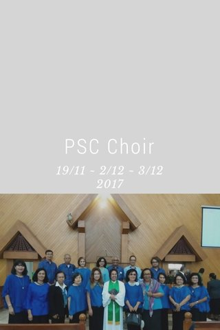 PSC Choir 19/11 ~ 2/12 ~ 3/12 2017