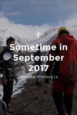 Sometime in September 2017 Himalaya, Khardung La