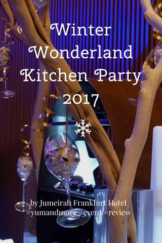 Winter Wonderland Kitchen Party 2017 by Jumeirah Frankfurt Hotel #yumandmore #event #review
