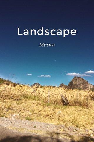 Landscape México